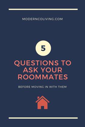 5 questions to ask your roommates before moving in with them